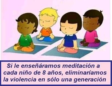 Si enseñáramos meditación a cada niño de 8 años, eliminaríamos la violencia en una sola generación. DALAI LAMA